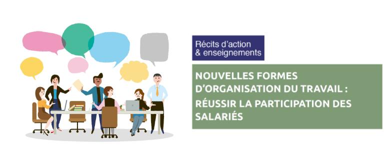 Nouvelles formes d'organisation du travail : réussir la participation des salariés