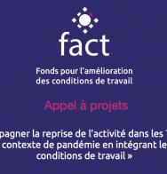 Appel à projets « Accompagner la reprise de l'activité dans les TPE/PME dans un contexte de pandémie en intégrant les enjeux conditions de travail »