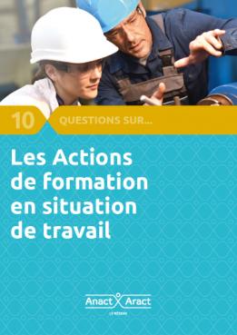 10 questions sur les Actions de formation en situation de travail