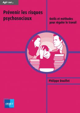 couverture ouvrage - Prévenir les risques psychosociaux : outils et méthodes pour réguler le travail