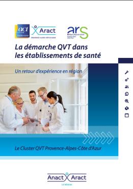 La  démarche QVT dans les établissements de santé. Un retour d'expérience en région Provence Alpes Côte d'Azur. (PACA)