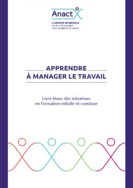 Vignette document Apprendre à manager le travail. Livre blanc des initiatives en formation initiale et continue