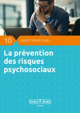 10 questions sur la prévention des risques psychosociaux