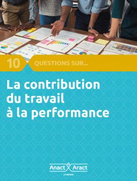 10 questions sur la contribution du travail à la performance