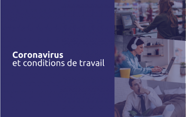 Coronavirus : quels enjeux de conditions de travail  ?