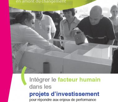 Intégrer le facteur humain dans les projets d'investissement pour répondre aux enjeux de performance économique et sociale. Outil d'anticipation: questions à se poser en amont du changement