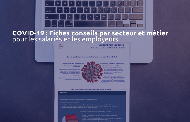 Covid-19 : des fiches conseils pour les salariés et les employeurs à télécharger sur le site du ministère du travail
