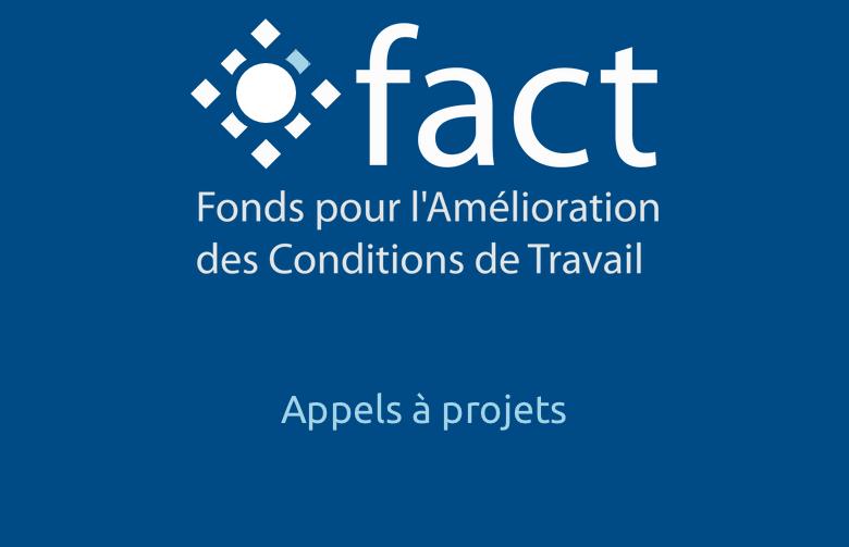 Appels à projets du Fonds pour l'amélioration des conditions de travail (Fact)