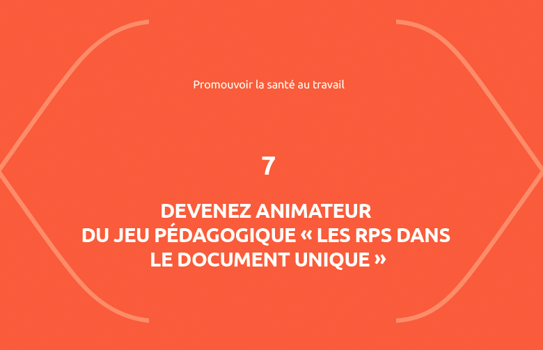 """Formation Devenez animateur du jeu pédagogique """"Les RPS dans le document unique"""""""