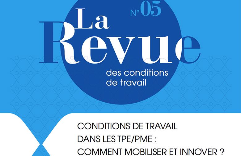 Vignette document La  revue des conditions de travail N5- Décembre 2016 : Conditions de travail dans les TPE/PME : comment mobiliser et innover ?