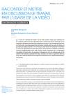Raconter et mettre en discussion le travail par l'usage de la vidéo : une démarche mobilisatrice et performante