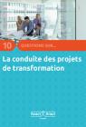 10 Questions sur... La conduite des projets de transformation