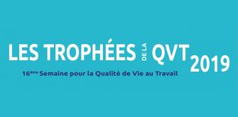 Candidatez aux Trophées de la QVT 2019 !