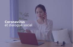 Coronavirus : favoriser la continuité du dialogue social