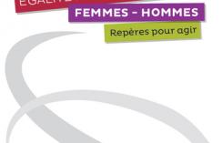 Egalité Femmes-Hommes : repères pour agir