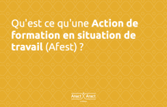 Qu'est ce qu'une action de formation en situation de travail (Afest)